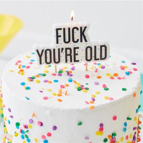 Fuck you're old fødselsdagslys
