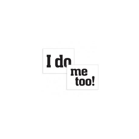I do/ Me too klistermærke